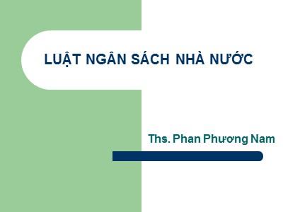 Bài giảng Luật ngân sách nhà nước - Chương mở đầu - Phan Phương Nam