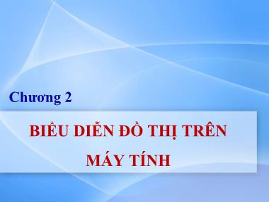 Bài giảng Lý thuyết đồ thị - Chương 2: Biểu diễn đồ thị trên máy tính - Nguyễn Trần Phi Phượng