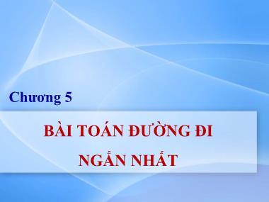 Bài giảng Lý thuyết đồ thị - Chương 5: Bài toán đường đi ngắn nhất - Nguyễn Trần Phi Phượng