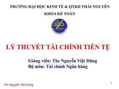Bài giảng Lý thuyết tài chính tiền tệ - Chương 9: Thị trường tài chính - Nguyễn Việt Dũng