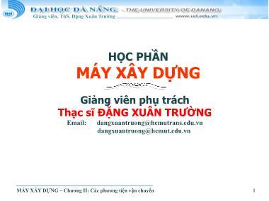 Bài giảng Máy xây dựng - Chương II: Các phương tiện vận chuyển - Đặng Xuân Trường