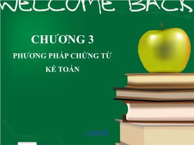 Bài giảng Nguyên lý kế toán - Chương 3: Phương pháp chứng từ kế toán - Nguyễn Thu Hoài