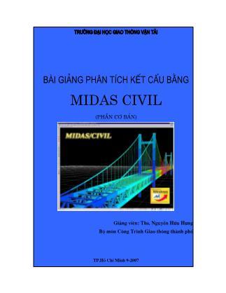 Bài giảng Phân tích kết cấu bằng Midas Civil - Chương 1: Giới thiệu chung về Midas - Nguyễn Hữu Hưng