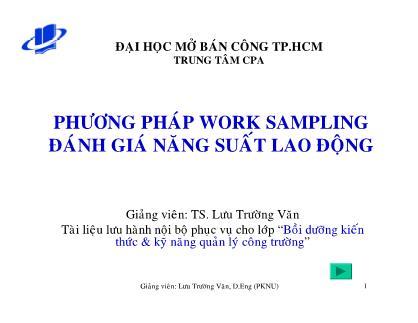 Bài giảng Phương pháp Work Sampling đánh giá năng suất lao động - Lưu Trường Văn