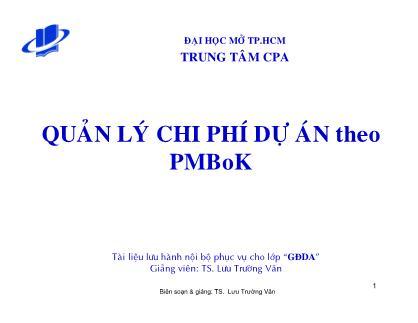 Bài giảng Quản lý chi phí dự án theo PMBoK - Lưu Trường Văn