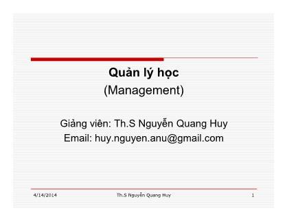 Bài giảng Quản lý học - Chương 1: Tổng quan về quản lý các tổ chức - Nguyễn Quang Huy