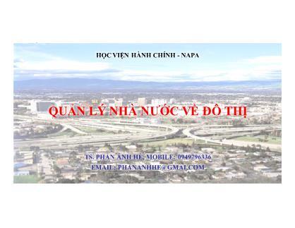Bài giảng Quản lý nhà nước về đô thị - Phan Ánh Hè