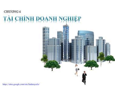 Bài giảng Tài chính học - Chương 6: Tài chính doanh nghiệp