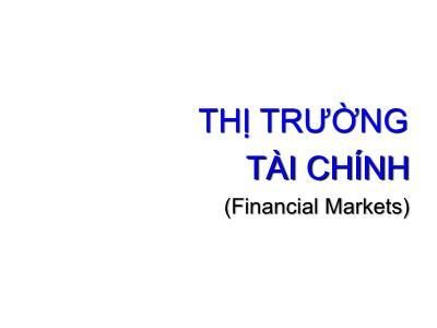 Bài giảng Thị trường tài chính (Financial Markets)