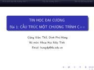 Bài giảng Tin học đại cương - Bài 1: Cấu trúc một chương trình C++ - Đinh Phú Hùng