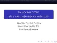 Bài giảng Tin học đại cương - Bài 2: Giới thiệu biến và nhập xuất - Đinh Phú Hùng