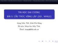 Bài giảng Tin học đại cương - Bài 5: Cấu trúc vòng lặp (Do, while) - Đinh Phú Hùng