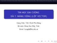 Bài giảng Tin học đại cương - Bài 7: Mảng động (Lớp vector) - Đinh Phú Hùng