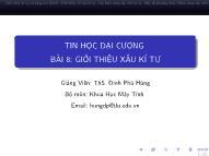 Bài giảng Tin học đại cương - Bài 8: Giới thiệu xâu kí tự - Đinh Phú Hùng