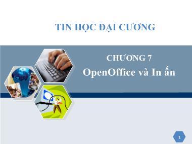 Bài giảng Tin học đại cương - Chương 7: OpenOffice và in ấn