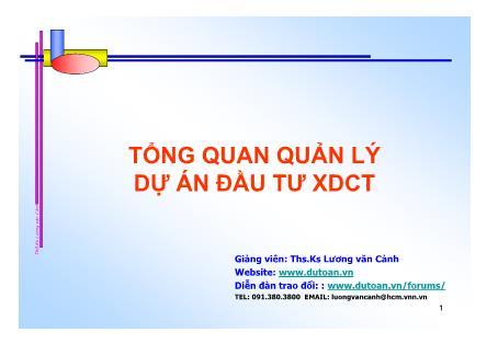 Bài giảng Tổng quan quản lý dự án đầu tư XDCT - Lương văn Cảnh