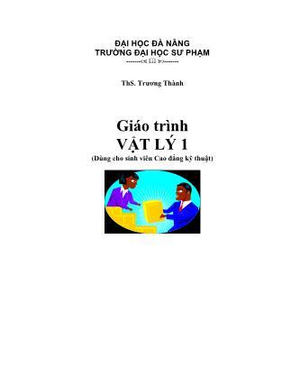 Giáo trình Vật lý 1 (Phần 1) - Trương Thành