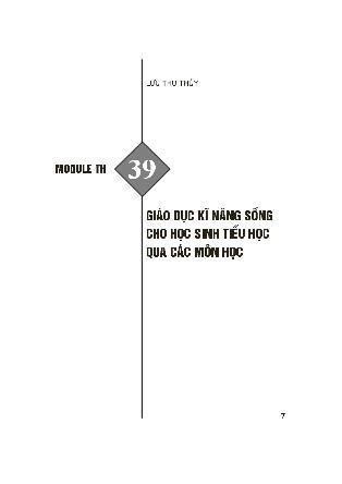 Module bồi dưỡng thường xuyên Tiểu học - Module TH 39: Giáo dục kĩ năng sống cho học sinh Tiểu học qua các môn học - Lưu Thu Thủy