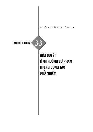 Module bồi dưỡng thường xuyên Trung học Cơ sở - Module THCS 33: Giải quyết tình huống sư phạm trong công tác chủ nhiệm - Nguyễn Việt Hùng