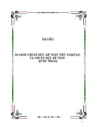 Tài liệu So sánh chuẩn mực kế toán Việt Nam(VAS) và chuẩn mực kế toán quốc tế(IAS)