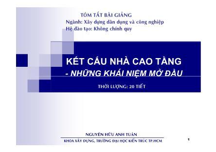 Tóm tắt bài giảng Kết cấu nhà cao tầng - Nguyễn Hữu Anh Tuấn