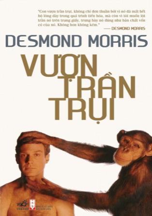 Vượn trần trụi: Nghiên cứu của nhà động vật học về con vật người (Phần 1) - Desmond Morris